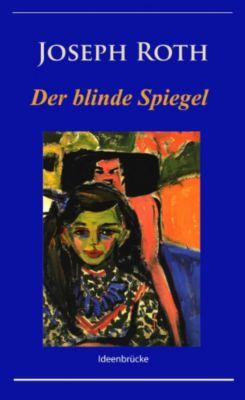 Der blinde Spiegel, Joseph Roth