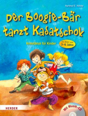 Der Boogie-Bär tanzt Kasatschok, m. Audio-CD, Hartmut E. Höfele