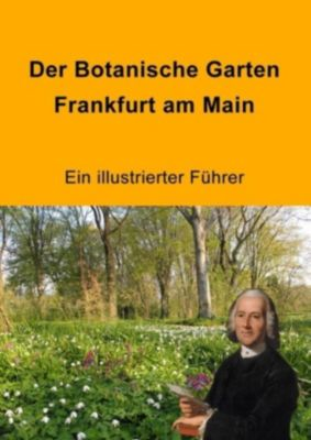 Der Botanische Garten Frankfurt am Main