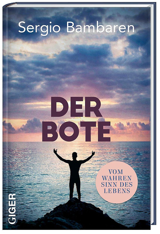 Der Bote Buch Von Sergio Bambaren Versandkostenfrei Bei