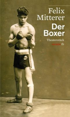 Der Boxer, Felix Mitterer
