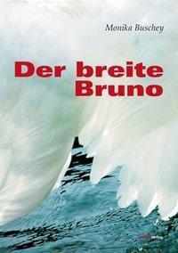 Der breite Bruno - Monika Buschey  