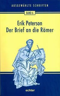 Der Brief an die Römer, Erik Peterson