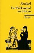 Der Briefwechsel mit Heloisa - Peter Abaelard |