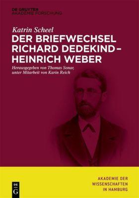 Der Briefwechsel Richard Dedekind - Heinrich Weber, Katrin Scheel