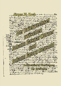 Der Briefwechsel zwischen J. C. Horner und J. G. R - Jürgen W. Koch pdf epub