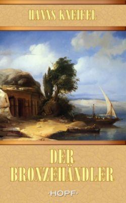 Der Bronzehändler, Hanns Kneifel