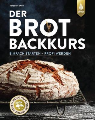 Der Brotbackkurs - Valesa Schell |