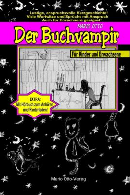 Der Buchvampir  - Ebook + Hörbuch, Mario Otto