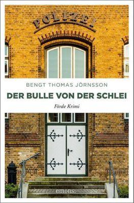 Der Bulle von der Schlei - Bengt Thomas Jörnsson  