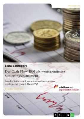 Der Cash Flow ROI als wertorientiertes Steuerungsinstrument, Lena Baumgart