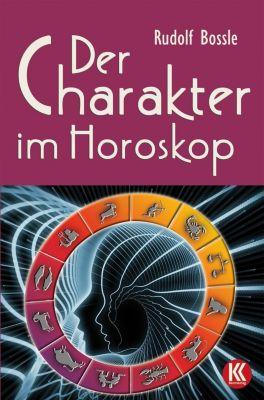 Der Charakter im Horoskop - Rudolf Bossle  