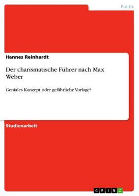 Der charismatische Führer nach Max Weber, Hannes Reinhardt