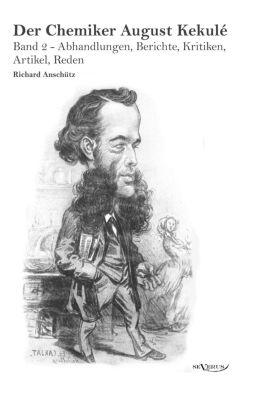 Der Chemiker August Kekule, Richard Anschütz