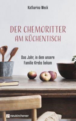 Der Chemoritter am Küchentisch - Katharina Weck |