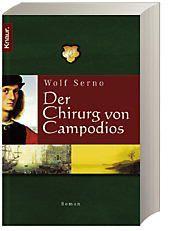Der Chirurg von Campodios, Wolf Serno