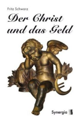 Der Christ und das Geld, Fritz Schwarz