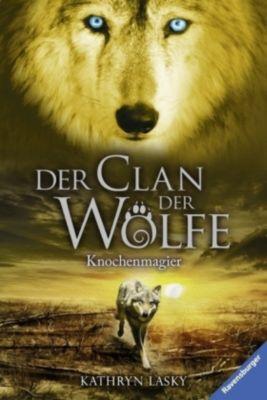 Der Clan der Wölfe Band 5: Knochenmagier, Kathryn Lasky