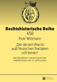 Der da sein Practic au Teutschen Tractaten will lernen, Piotr Wittmann