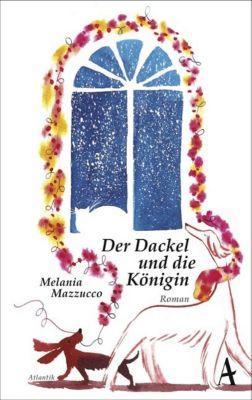 Der Dackel und die Königin - Melania G. Mazzucco |