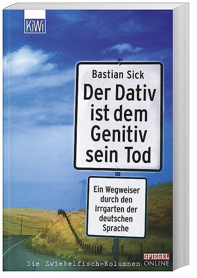 Der Dativ Ist Dem Genitiv Sein Tod Buch Bei Weltbildde Bestellen