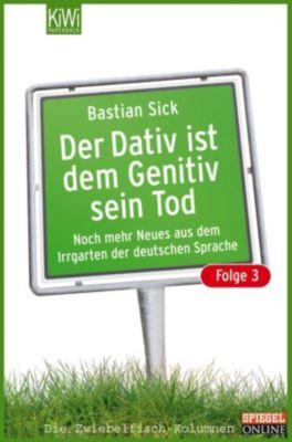 Der Dativ ist dem Genitiv sein Tod - Folge 3, Bastian Sick