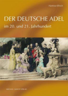 Der Deutsche Adel im 20. und 21. Jahrhundert, Hartmut Ellrich