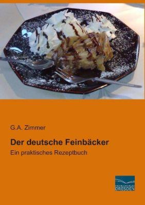 Der deutsche Feinbäcker - G. A. Zimmer |