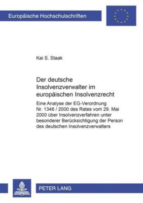 Der deutsche Insolvenzverwalter im europäischen Insolvenzrecht, Kai S. Staak