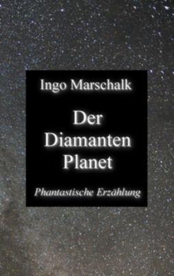 Der Diamantenplanet, Ingo Marschalk