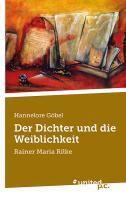 Der Dichter und die Weiblichkeit - Hannelore Göbel |