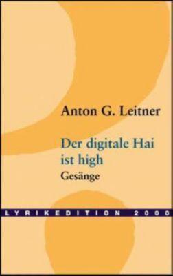 Der digitale Hai ist high, Anton G. Leitner