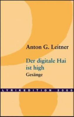 Der digitale Hai ist high, Anton G. Leitner