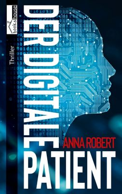 Der digitale Patient, Anna Robert