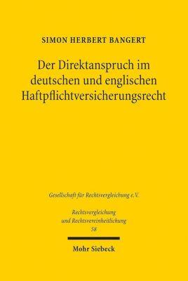 Der Direktanspruch im deutschen und englischen Haftpflichtversicherungsrecht, Simon Herbert Bangert