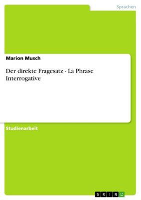 Der direkte Fragesatz - La Phrase Interrogative, Marion Musch