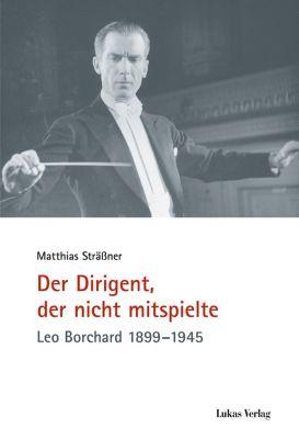 Der Dirigent, der nicht mitspielte, Matthias Sträßner