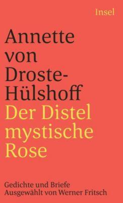 Der Distel mystische Rose - Annette von Droste-Hülshoff |