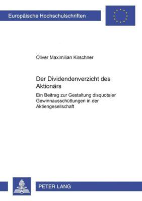 Der «Dividendenverzicht» des Aktionärs, Oliver Maximilian Kirschner