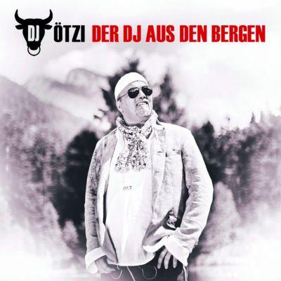 Der DJ aus den Bergen, DJ Ötzi