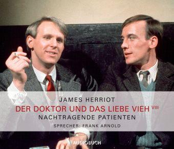 Der Doktor und das liebe Vieh, Audio-CDs: Tl.8 Nachtragende Patienten, 2 Audio-CDs, James Herriot
