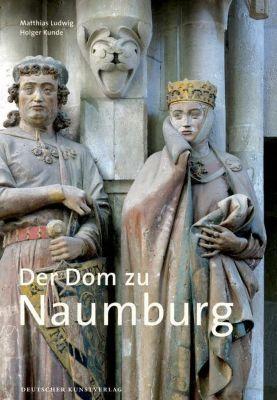 Der Dom zu Naumburg, Matthias Ludwig, Holger Kunde
