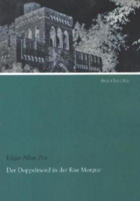 Der Doppelmord in der Rue Morgue - Edgar Allan Poe  