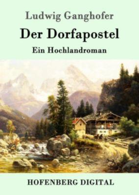 Der Dorfapostel, Ludwig Ganghofer