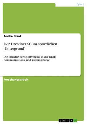 Der Dresdner SC im sportlichen 'Untergrund', André Briol