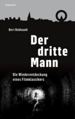 Der dritte Mann - Bert Rebhandl  