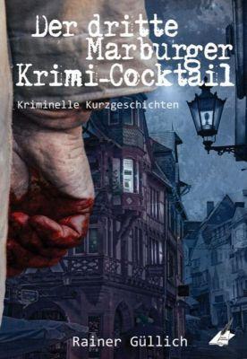 Der dritte Marburger Krimi-Cocktail, Rainer Güllich