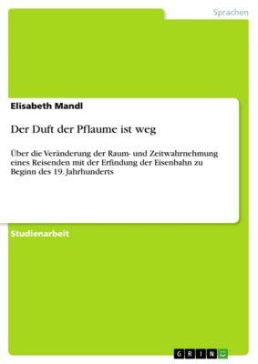 Der Duft der Pflaume ist weg, Elisabeth Mandl
