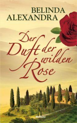 Der Duft der wilden Rose, Belinda Alexander