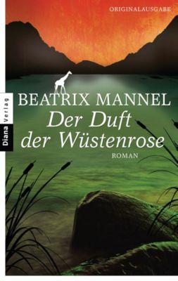 Der Duft der Wüstenrose, Beatrix Mannel